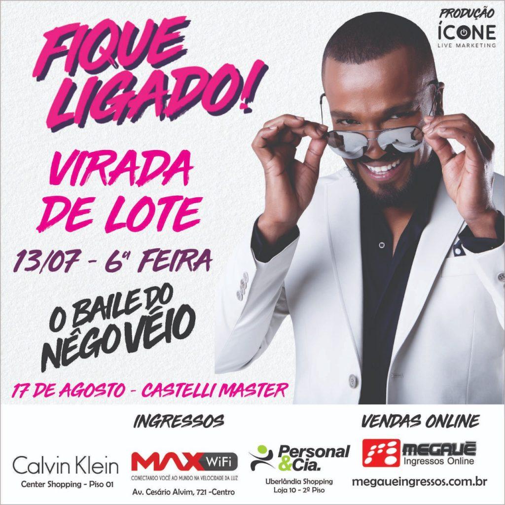 f6ed2cb085 Virada de lote do show  Baile do Nêgo Véio  acontece na próxima sexta-feira  (13 07)